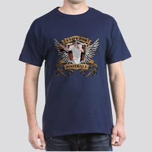 I Live For Football Dark T-Shirt