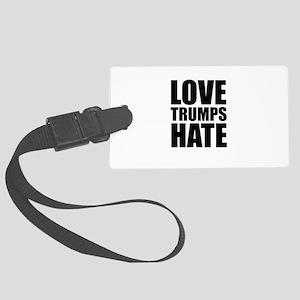 Love Trumps Hate Large Luggage Tag
