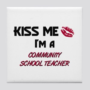 Kiss Me I'm a COMMUNITY SCHOOL TEACHER Tile Coaste