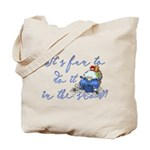 It's fun to do it.... Tote Bag