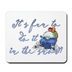 It's fun to do it.... Mousepad