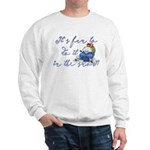 It's fun to do it.... Sweatshirt