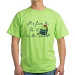 It's fun to do it.... Green T-Shirt