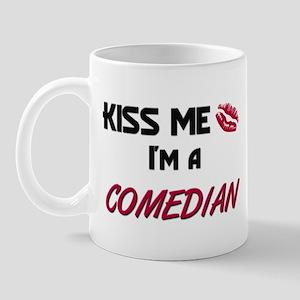 Kiss Me I'm a COMEDIAN Mug