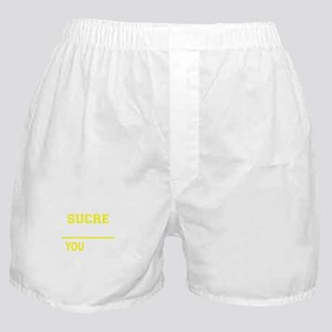 SUCRE thing, you wouldn't understand Boxer Shorts