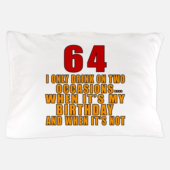64 Birthday Designs Pillow Case