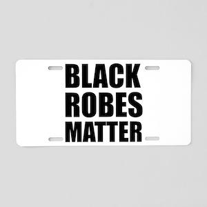 Black Robes Matter Aluminum License Plate