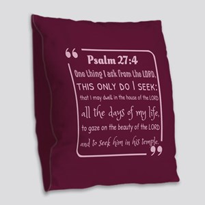 Psalm 27:4 inspirational bible Burlap Throw Pillow