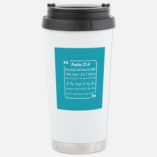 Psalm 27:4 Verse of the Stainless Steel Travel Mug
