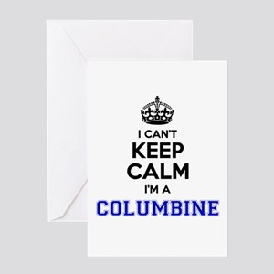 Columbine I cant keeep calm Greeting Cards