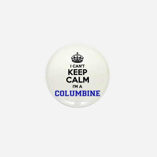 Columbine I cant keeep calm Mini Button
