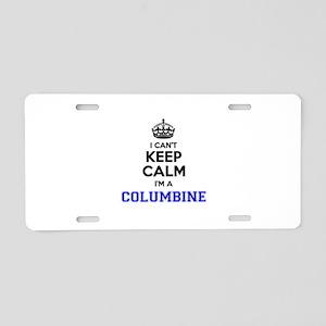 Columbine I cant keeep calm Aluminum License Plate
