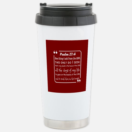 Psalm 27:4 Motivational Stainless Steel Travel Mug