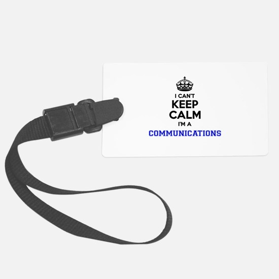 Communications I cant keeep calm Luggage Tag