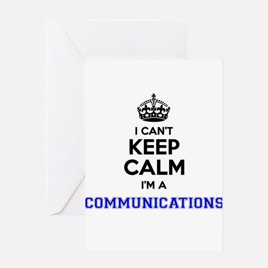 Communications I cant keeep calm Greeting Cards