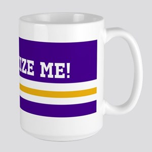 Purple and Gold Team Colors with Your T Large Mug