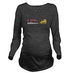 I Love Bulldozers Long Sleeve Maternity T-Shirt