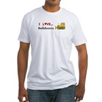 I Love Bulldozers Fitted T-Shirt