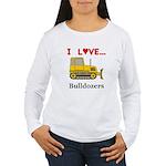 I Love Bulldozers Women's Long Sleeve T-Shirt