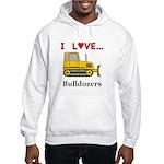 I Love Bulldozers Hooded Sweatshirt