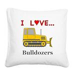 I Love Bulldozers Square Canvas Pillow