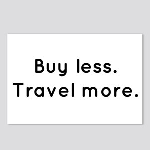 Buy less...Travel More. Postcards (Package of 8)