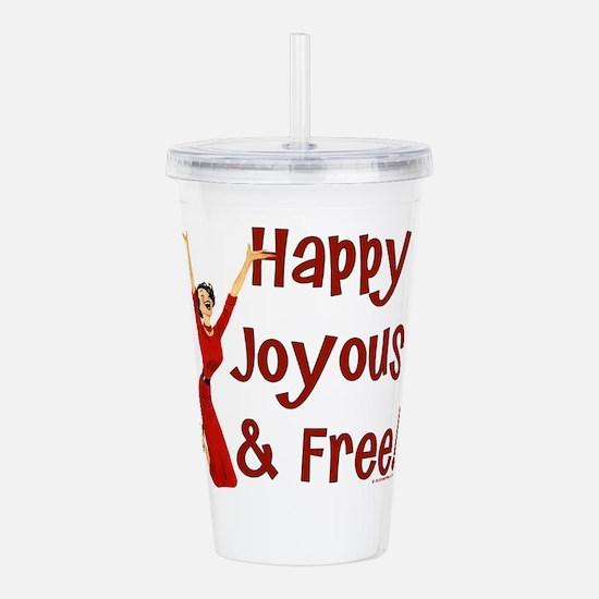 Happy Joyous & Free Al Acrylic Double-wall Tumbler