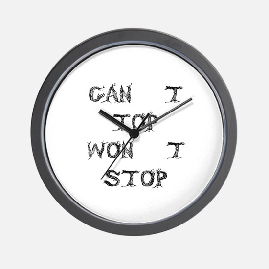 Can't Top Won't Stop Designs Wall Clock