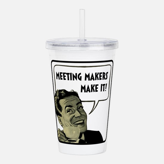 Meeting Makers Make It Acrylic Double-wall Tumbler