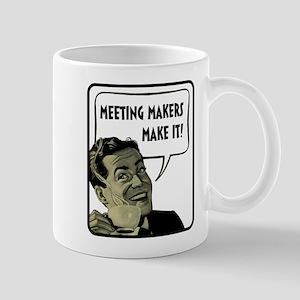 Meeting Makers Make It Mugs