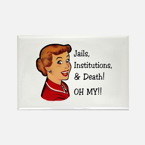 Jails, Institutions, & Death! OH MY! Magnets