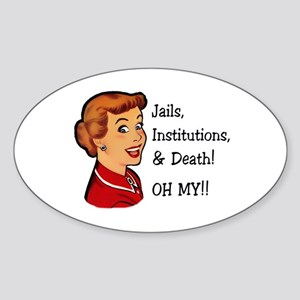 Jails, Institutions, & Death! OH MY! Sticker