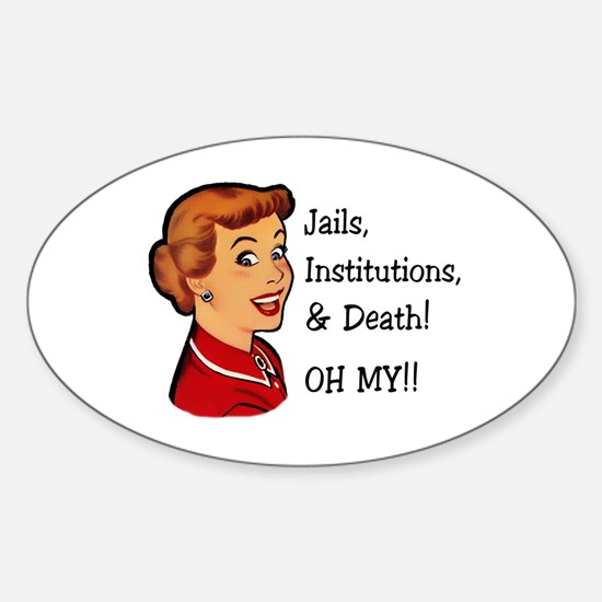 Jails, Institutions, & Death! OH MY! Decal