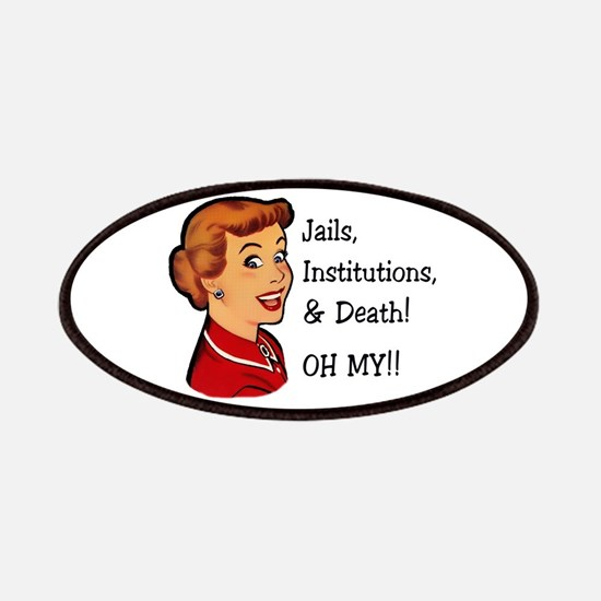 Jails, Institutions, & Death! OH MY! Patch
