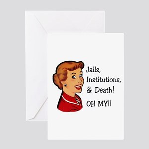Jails, Institutions, & Death! OH MY! Greeting Card