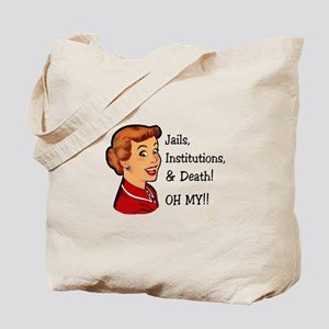 Jails, Institutions, & Death! OH MY! Tote Bag