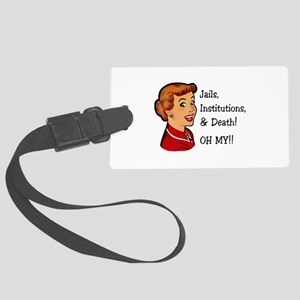 Jails, Institutions, & Death! OH MY! Luggage Tag