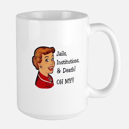 Jails, Institutions, & Death! OH MY! Mugs