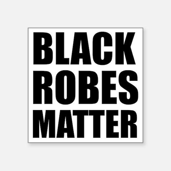 Black Robes Matter Sticker