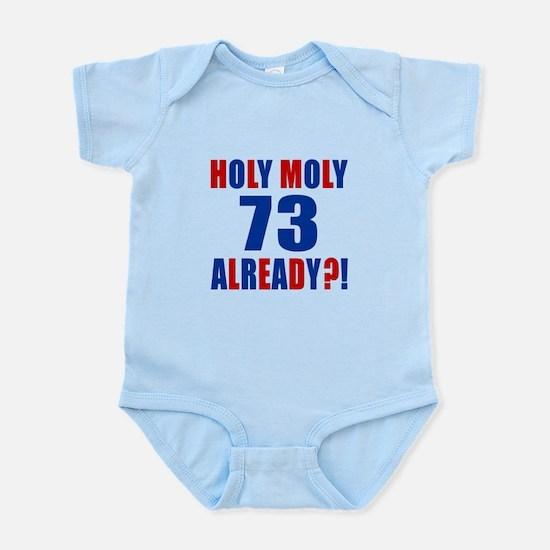 73 Holy Moly Already Birthday Infant Bodysuit