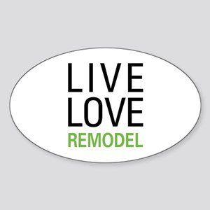 Live Love Remodel Oval Sticker
