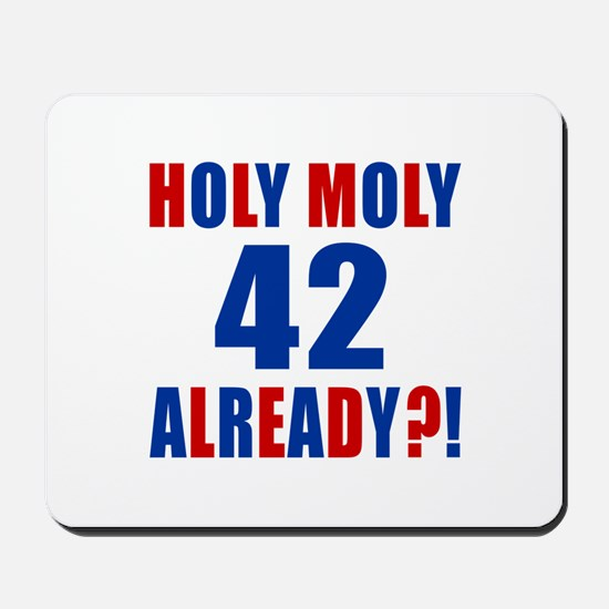 42 Holy Moly Birthday Designs Mousepad
