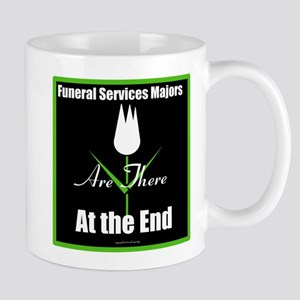 Funeral Services Majors are There at the End Mugs