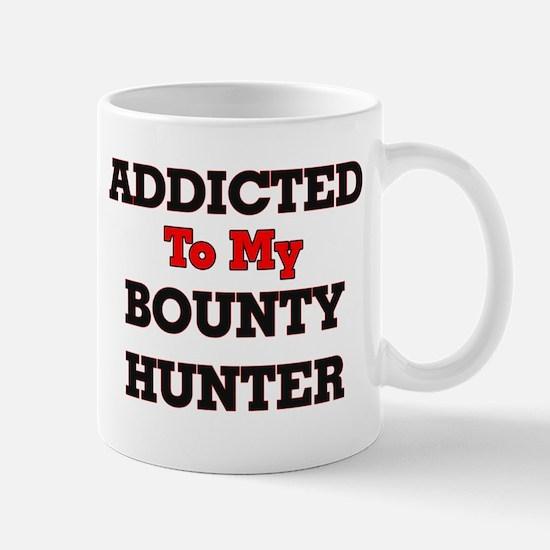 Addicted to my Bounty Hunter Mugs