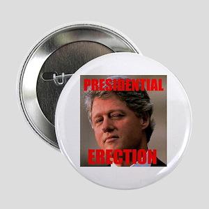 """Presidential Erection 2.25"""" Button"""
