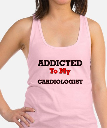 Addicted to my Cardiologist Racerback Tank Top
