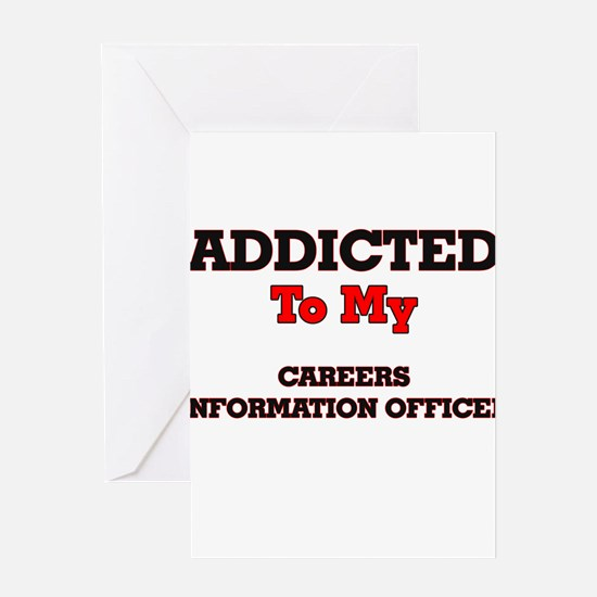 Addicted to my Careers Information Greeting Cards