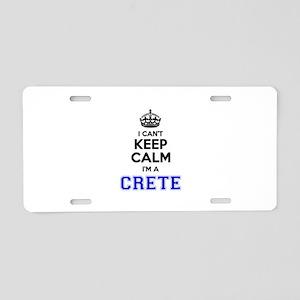 CRETE I cant keeep calm Aluminum License Plate
