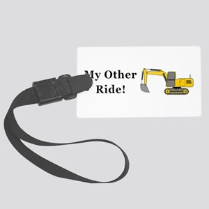 Track Hoe My Other Ride Large Luggage Tag