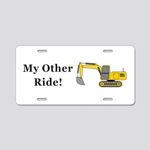 Track Hoe My Other Ride Aluminum License Plate